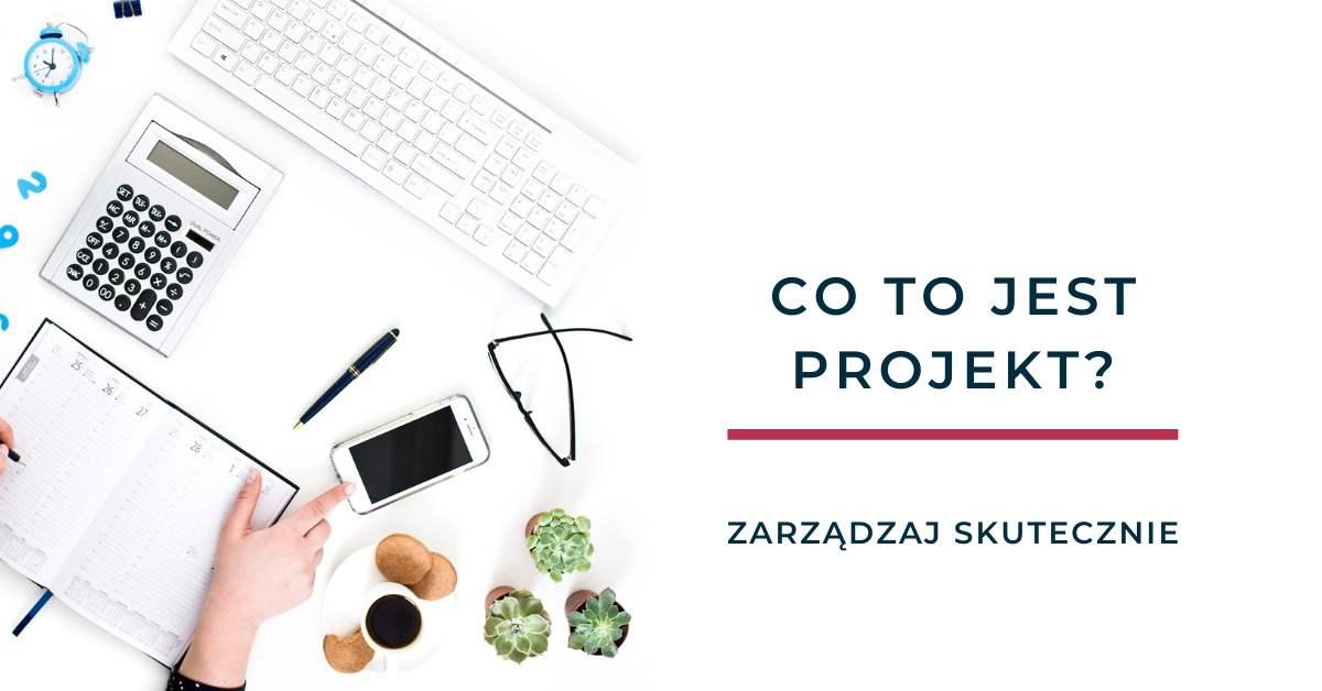 Co to jest projekt?