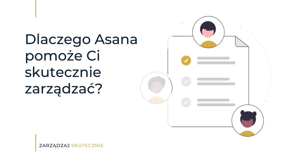 Dlaczego Asana pomoże Ci skutecznie zarządzać?